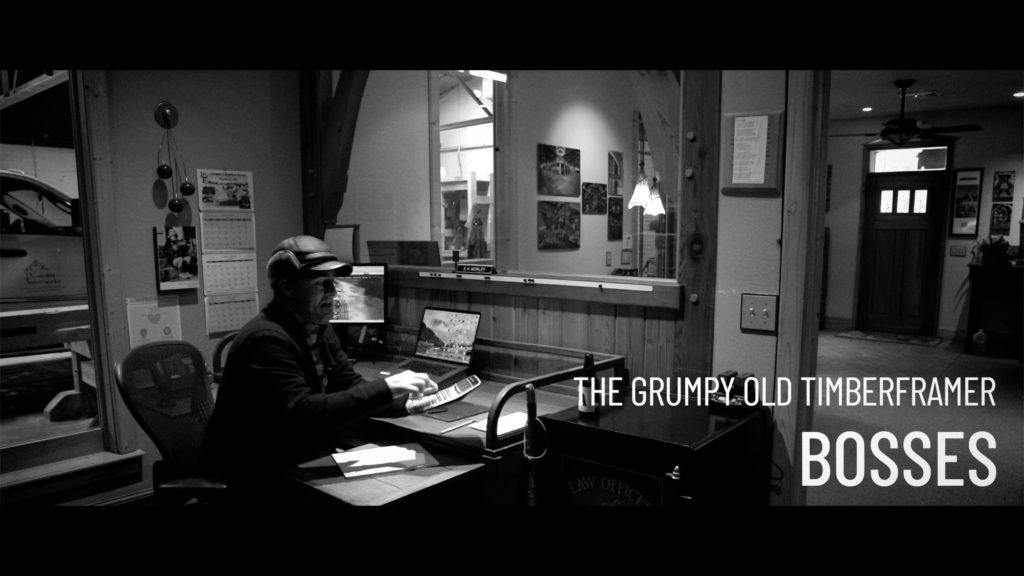 The Grumpy Old Timber Framer | BOSSES